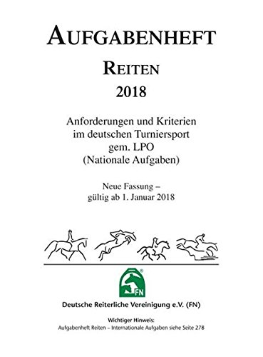 NUR INHALT - Aufgabenheft Reiten 2018: Anforderungen und Kriterien im deutschen Turniersport gem. LPO (Nationale Aufgaben)
