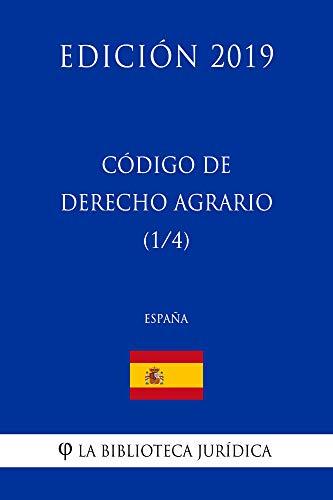 Código de Derecho Agrario (1/4) (España) (Edición 2019) por La Biblioteca Jurídica