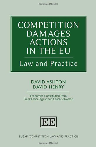 Competition Damages Actions in the Eu: Law and Practice (Elgar Competition Law and Practice Series)