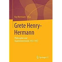 Grete Henry-Hermann: Philosophie und Quantenmechanik 1933-1957