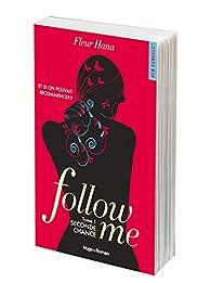 Follow me, tome 1 : Seconde chance par Fleur Hana