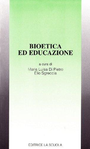 Bioetica ed educazione (Educazione e società)