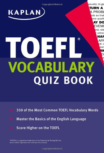 Kaplan TOEFL Vocabulary Quiz Book (Kaplan 5 Steps to Success: TOEFL Vocabulary)