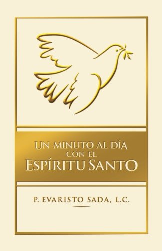 Un minuto al día con el Espíritu Santo por Evaristo Sada Derby L.C.
