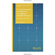 A Conversational Introduction to Algebraic Number Theory: Arithmetic Beyond Z (Student Mathematical Library)