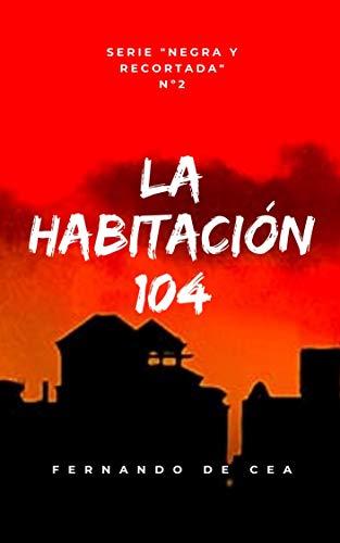 LA HABITACIÓN 104 (Negra y recortada 2) de Fernando de Cea Velasco