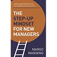 The Step-Up Mindset for New Managers