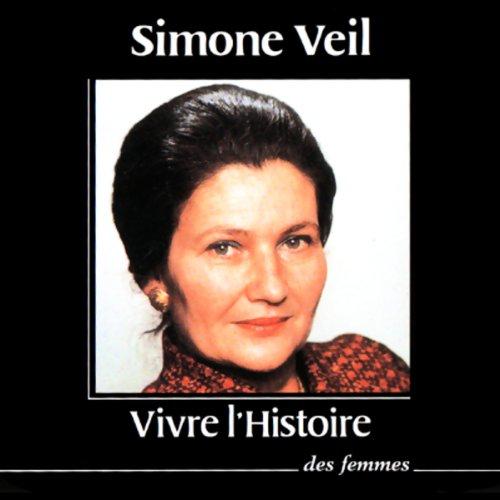 Simone Veil, Vivre l'Histoire des femmes