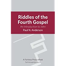 Riddles of the Fourth Gospel: An Introduction To John