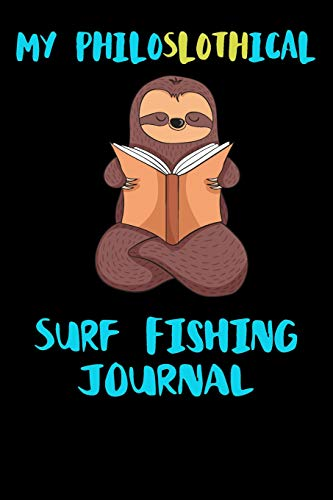 My Philoslothical Surf Fishing Journal: Blank Lined Notebook Journal Gift Idea For (Lazy) Sloth Spirit Animal Lovers -