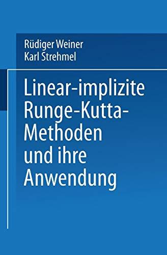 Linear-implizite Runge-Kutta-Methoden und ihre Anwendung (Teubner-Texte zur Mathematik, Band 127)