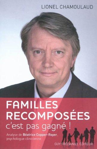 Famille recomposée : c'est pas gagné ! par Lionel Chamoulaud
