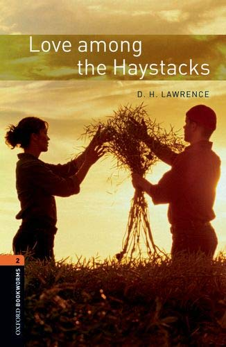 Oxford Bookworms Library: Oxford Bookworms 2. Love Among the Haystacks MP3 Pack por D.H. Lawrence