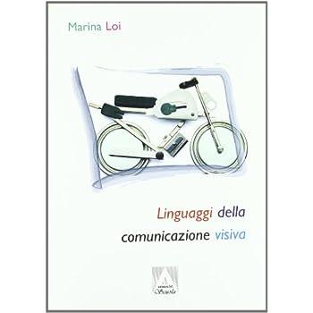 I Linguaggi Della Comunicazione Visiva
