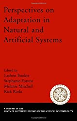 Perspectives on Adaptation in Natural and Artificial Systems: Essays in Honor of John Holland (Santa Fe Institute Studies in the Sciences of Complexity)