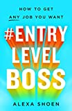 #EntryLevelBoss: How to Get Any Job You Want (English Edition)