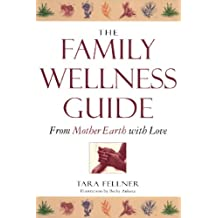 Family Wellness Guide: From Mother Earth with Love