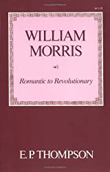 William Morris: Romantic to Revolutionary by E. P. Thompson (1988-10-01)