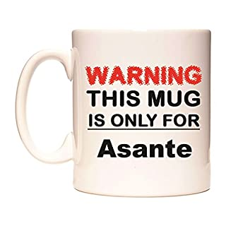 Warning This Mug is ONLY for Asante Mug by WeDoMugs®