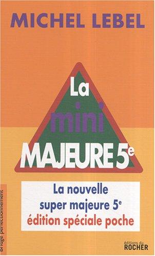 LA mini majeure 5e : La nouvelle super majeure 5e par Michel Lebel