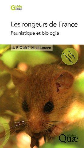 Les rongeurs de France: Faunistique et biologie. 3ème édition.