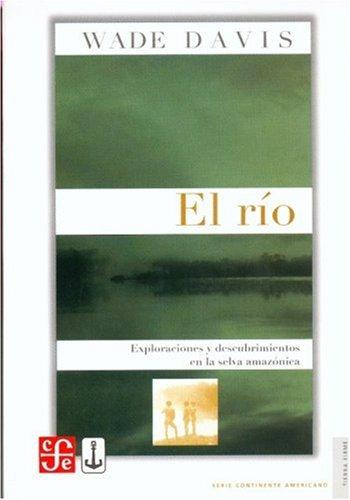 El Rio/The River (Coleccion Tierra Firme Serie Continente Americano)