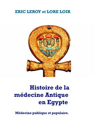 Histoire de la Médecine Antique: L'Egypte