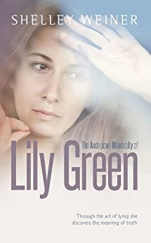 The Audacious Mendacity of Lily Green by [Weiner, Shelley]