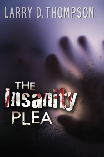 The Insanity Plea by Larry D Thompson (2014-05-04)