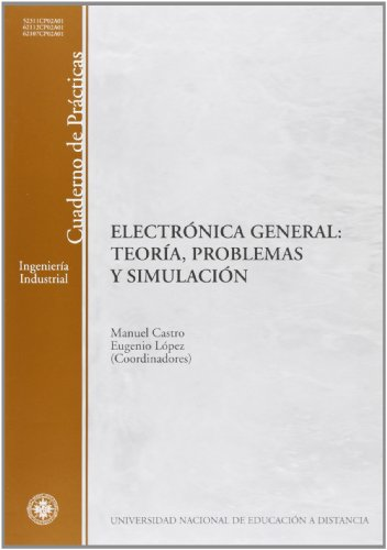 Electrónica general. Teoría, problemas y simulación (CUADERNO DE PRÁCTICAS)