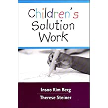 Children's Solution Work by Insoo Kim Berg (2003-02-04)