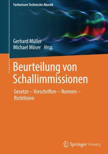 Beurteilung von Schallimmissionen: Gesetze - Vorschriften - Normen - Richtlinien (Fachwissen Technische Akustik)