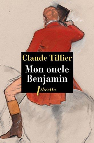 Mon oncle Benjamin (Littérature française t. 593) (French Edition)
