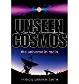 [(Unseen Cosmos: The Universe in Radio)] [ By (author) Francis Graham-Smith ] [January, 2014]