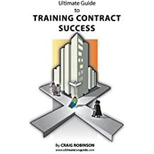 Ultimate Guide to Training Contract Success by Craig Robinson (2013-10-10)