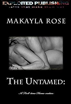 The Untamed:: A First-time Homo-erotica (English Edition) par [Rose, MaKayla]