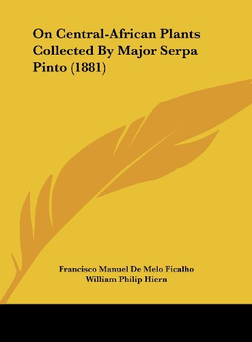 On Central-African Plants Collected By Major Serpa Pinto (1881)