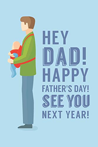 Hey Dad! Happy Father\'s Day! See You Next Year!: Surprise Father\'s Day Gift ; Pregnancy Announcement Book For Husband ;  Pregnancy Announcements Ideas ... Planner ; Fun Pregnancy Announcements Journal