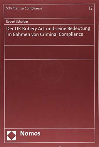 Der UK Bribery Act und seine Bedeutung im Rahmen von Criminal Compliance