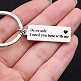 #7: Drive Safe Keychain I Need You Here with Me Trucker Husband Gift for Husband dad Gift Valentines Day