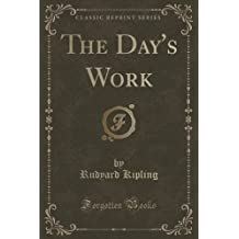 The Day's Work (Classic Reprint)