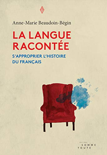 La langue racontée: Sapproprier lhistoire du français (French ...