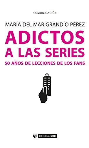 Adictos a las series. 50 años de lecciones de los fans (Manuales) por Maria del Mar Grandío Pérez