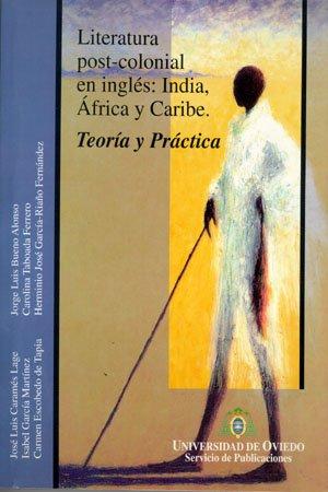 Literatura post-colonial en inglés: India, África y Caribe. Teoría y práctica