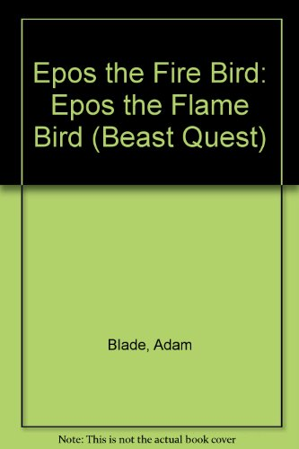 Beast quest : Epos the flame bird