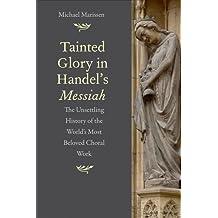 Tainted Glory in Handel's Messiah