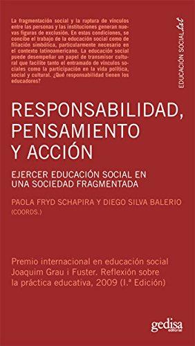 Responsabilidad, pensamiento y acción: Ejercer educación social en una sociedad fragmentada (Pedagogía De Los Valores) por Paola Fryd Schapira