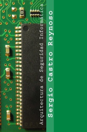 Arquitectura de Seguridad Informática: Un manual para gerentes, directores y consultores