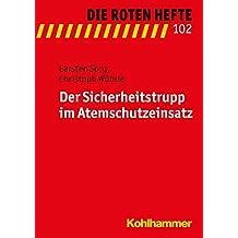 Der Sicherheitstrupp im Atemschutzeinsatz (Die Roten Hefte, Band 102)