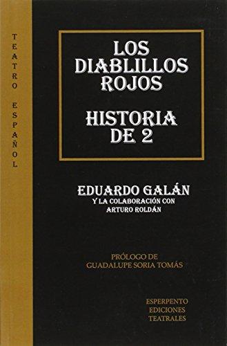 LOS DIABLILLOS ROJOS - HISTORIA DE 2 (TEATRO ESPAÑOL) por EDUARDO GALÁN FONT
